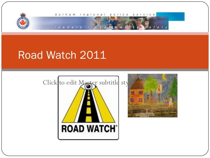 Road Watch 2011    Click to edit Master subtitle style