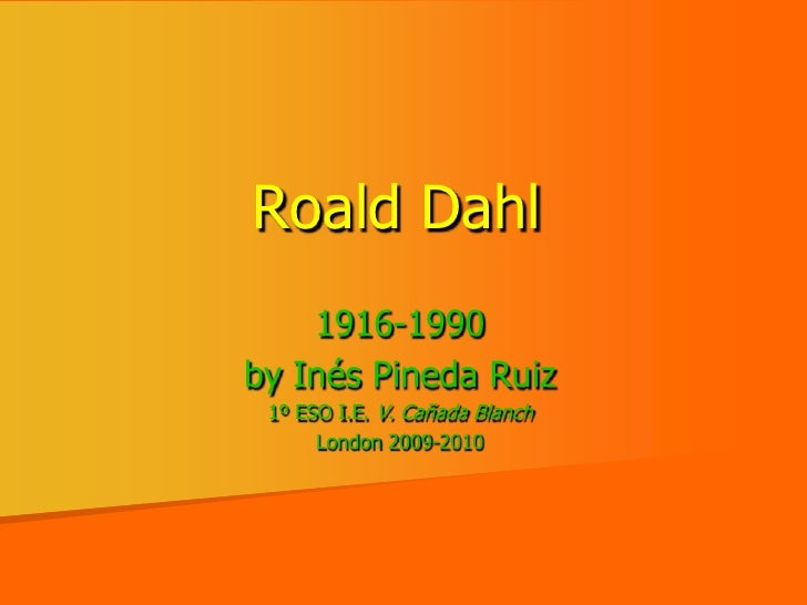 Roald Dahl.ppt by Ines
