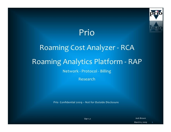 Prio   Roaming Cost Analyzer - RCA Roaming Analytics Platform - RAP              Network - Protocol - Billing             ...
