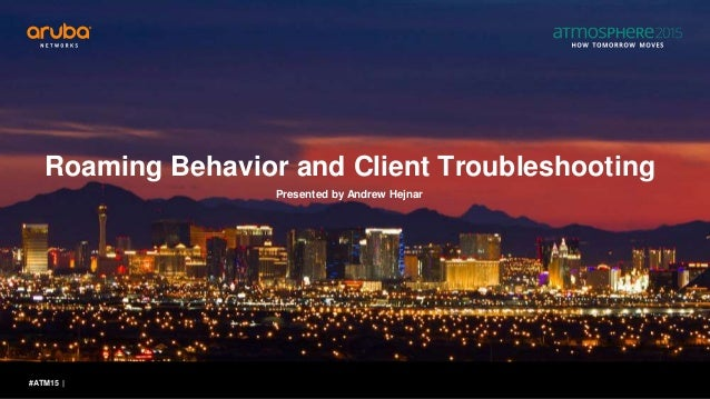 aruba networks roaming behavior client troubleshooting