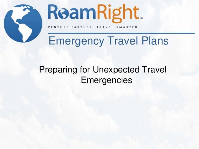 Emergency Travel PlansPreparing for Unexpected Travel          Emergencies