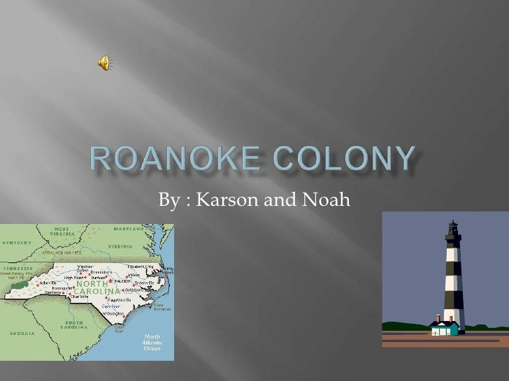 Roanoke colony and bodie island