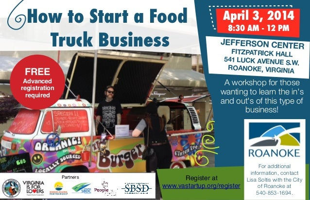 How to Start a Food Truck Business FREE   April 3, 2014 8:30 AM - 12 PM  JEFFERSON CENTE R FITZPATRICK HALL 541 LUCK AVENU...