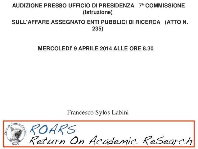 AUDIZIONE PRESSO UFFICIO DI PRESIDENZA 7ª COMMISSIONE (Istruzione) SULL'AFFARE ASSEGNATO ENTI PUBBLICI DI RICERCA (ATTO...