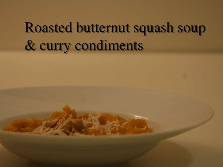 Roasted butternut squash soup & curry condiments<br />