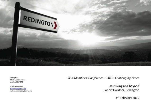 Redington13-15 Mallow StreetLondon EC1Y 8RDT. 020 7250 3331www.redington.co.uktwitter.com/redingtontweetsACA Members' Conf...