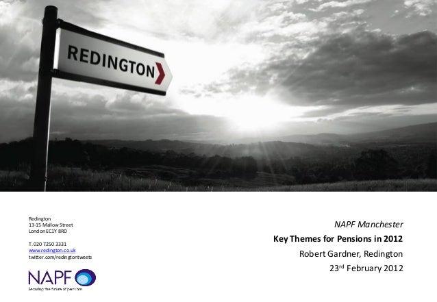 Redington13-15 Mallow StreetLondon EC1Y 8RDT. 020 7250 3331www.redington.co.uktwitter.com/redingtontweetsNAPF ManchesterKe...