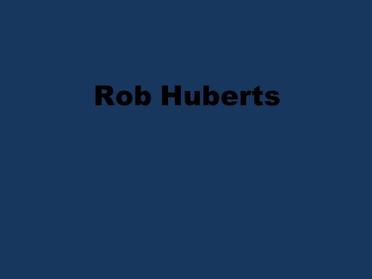 Rob   Huberts