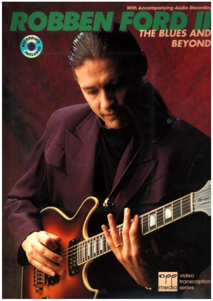 Robben Ford The Blues And Beyond