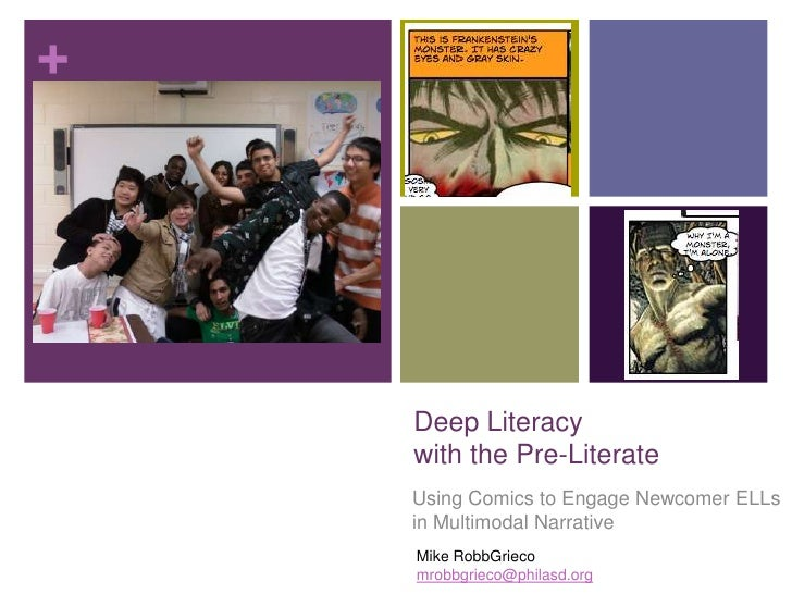 Deep Literacy with the Pre-Literate<br />Using Comics to Engage Newcomer ELLs in Multimodal Narrative<br />Mike RobbGrieco...