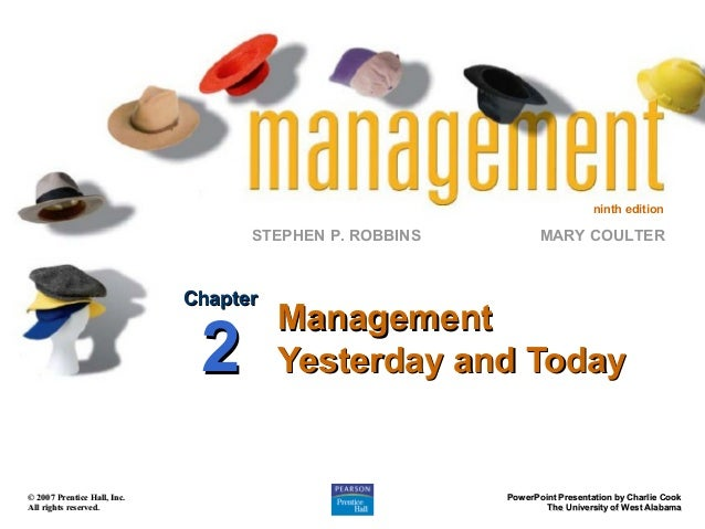 ninth edition  STEPHEN P. ROBBINS  Chapter  2  © 2007 Prentice Hall, Inc. All rights reserved.  MARY COULTER  Management Y...