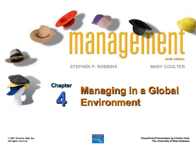 ninth edition  STEPHEN P. ROBBINS  Chapter  4  © 2007 Prentice Hall, Inc. All rights reserved.  MARY COULTER  Managing in ...