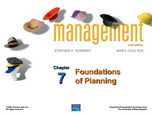 ninth edition  STEPHEN P. ROBBINS  Chapter  7  © 2007 Prentice Hall, Inc. All rights reserved.  MARY COULTER  Foundations ...