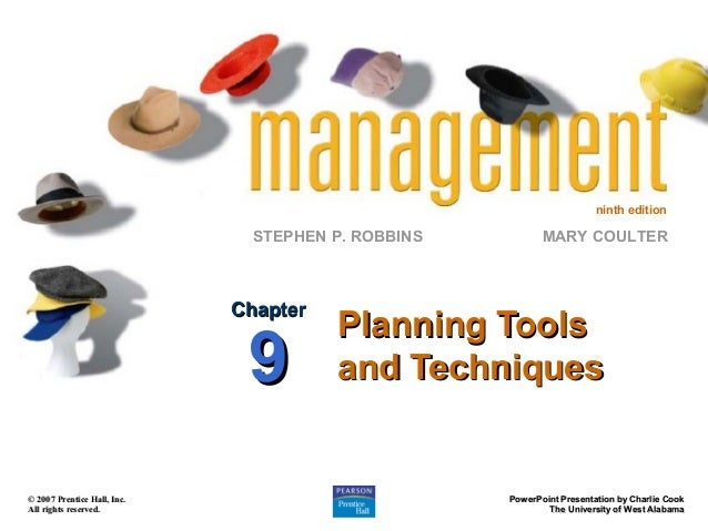 ninth edition  STEPHEN P. ROBBINS  Chapter  9  © 2007 Prentice Hall, Inc. All rights reserved.  MARY COULTER  Planning Too...