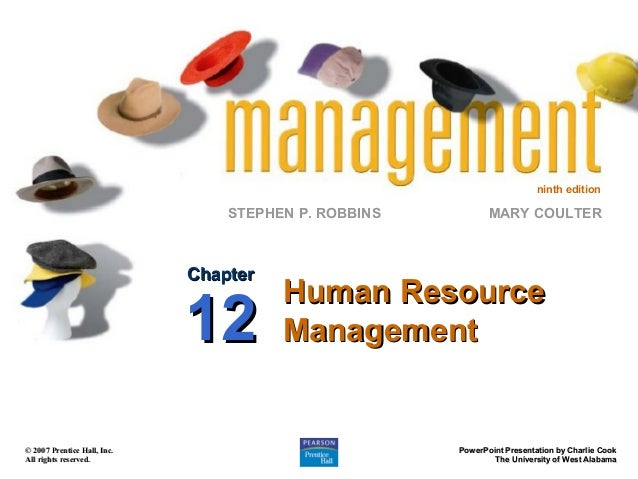 ninth edition  STEPHEN P. ROBBINS  Chapter  12 © 2007 Prentice Hall, Inc. All rights reserved.  MARY COULTER  Human Resour...