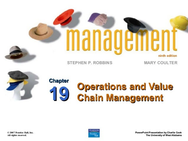 ninth edition  STEPHEN P. ROBBINS  Chapter  19 © 2007 Prentice Hall, Inc. All rights reserved.  MARY COULTER  Operations a...