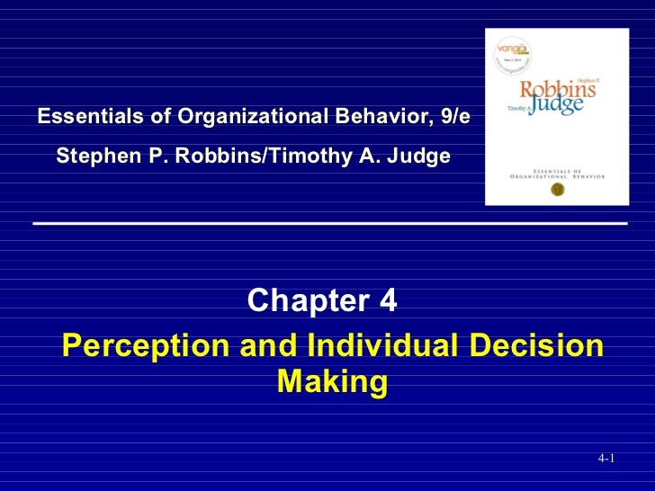 Perception and Individual Decision Making Chapter 4 Essentials of Organizational Behavior, 9/e Stephen P. Robbins/Timothy ...