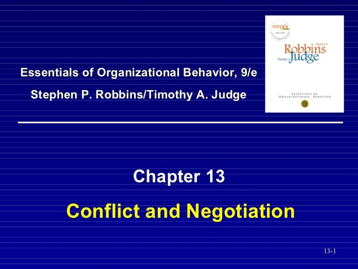 Conflict and Negotiation Chapter 13 Essentials of Organizational Behavior, 9/e Stephen P. Robbins/Timothy A. Judge