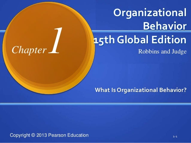 Organizational                                              BehaviorChapter        1                     15th Global Editi...