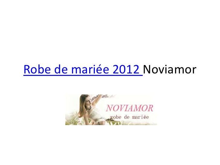 Robe de mariée 2012 Noviamor