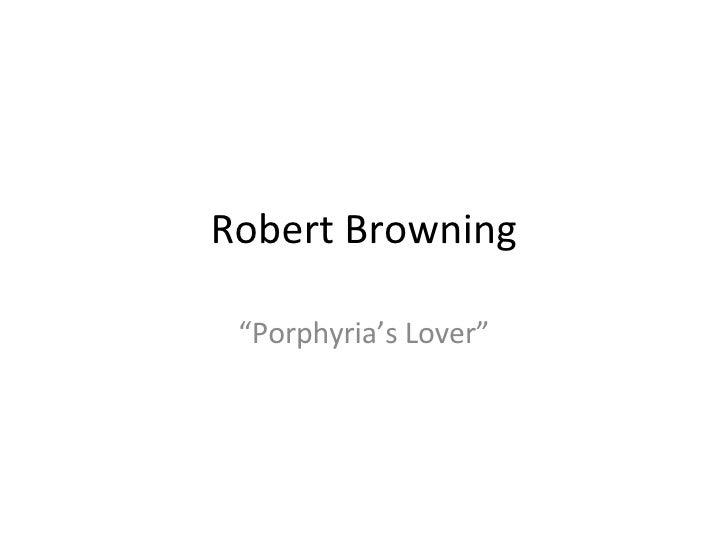 "Robert Browning "" Porphyria's Lover"""