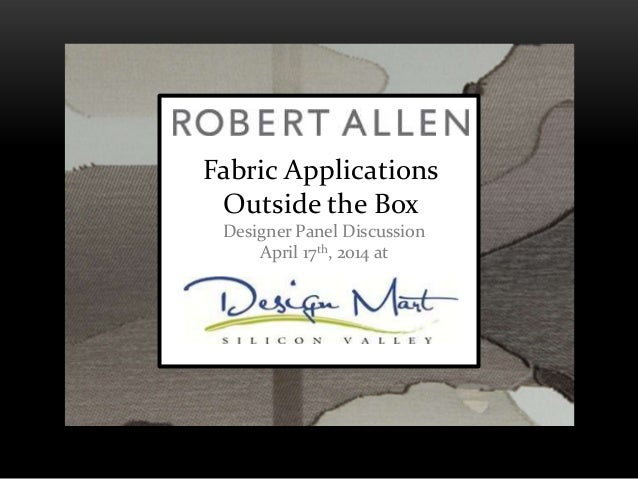 Fabric Applications Outside the Box Designer Panel Discussion April 17th, 2014 at