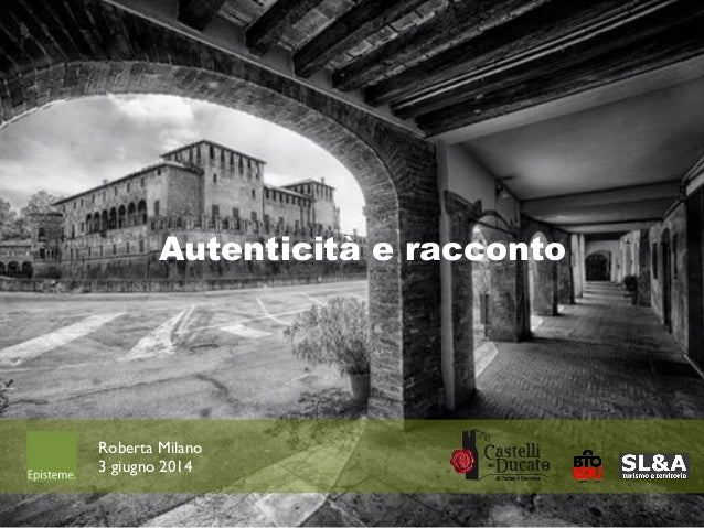 Autenticità e racconto Roberta Milano 3 giugno 2014