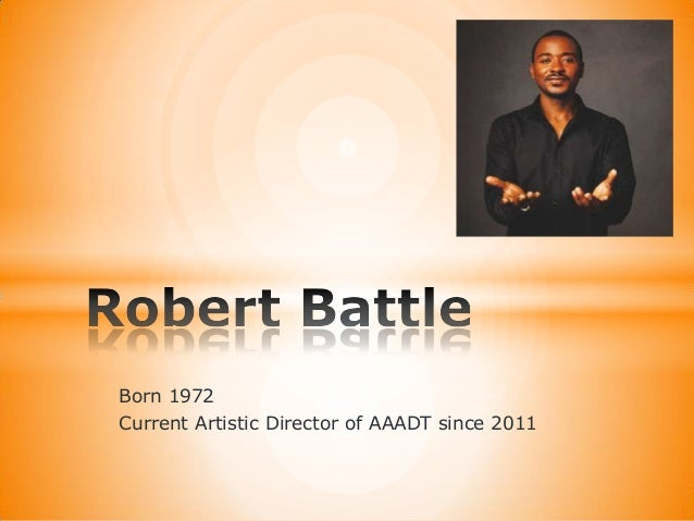 Born 1972 Current Artistic Director of AAADT since 2011