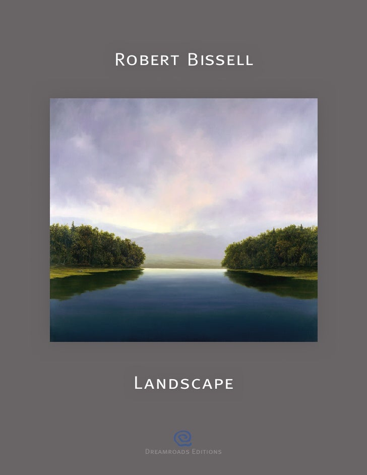 Robert Bissell      Landscape      Dreamroads Editions