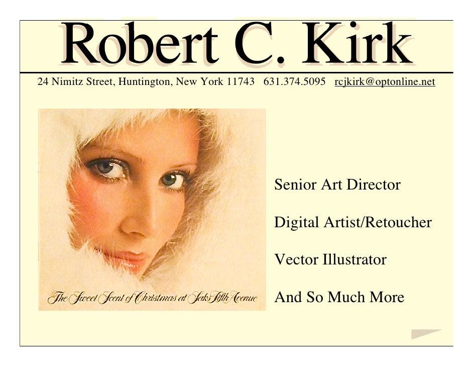 24 Nimitz Street, Huntington, New York 11743 631.374.5095 rcjkirk@optonline.net                                           ...