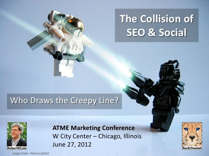 The Collision of SEO & Social Media - Who Draws the Creepy Line?