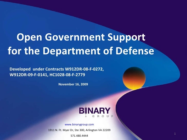 Open Government Support for the Department of Defense Developed  under Contracts W912DR-08-F-0272, W912DR-09-F-0141, HC102...