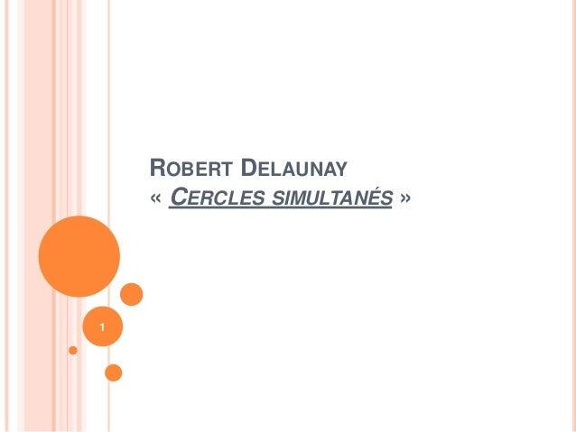 ROBERT DELAUNAY « CERCLES SIMULTANÉS »  1