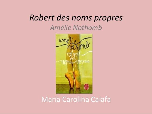 Robert des noms propres Amélie Nothomb  Maria Carolina Caiafa