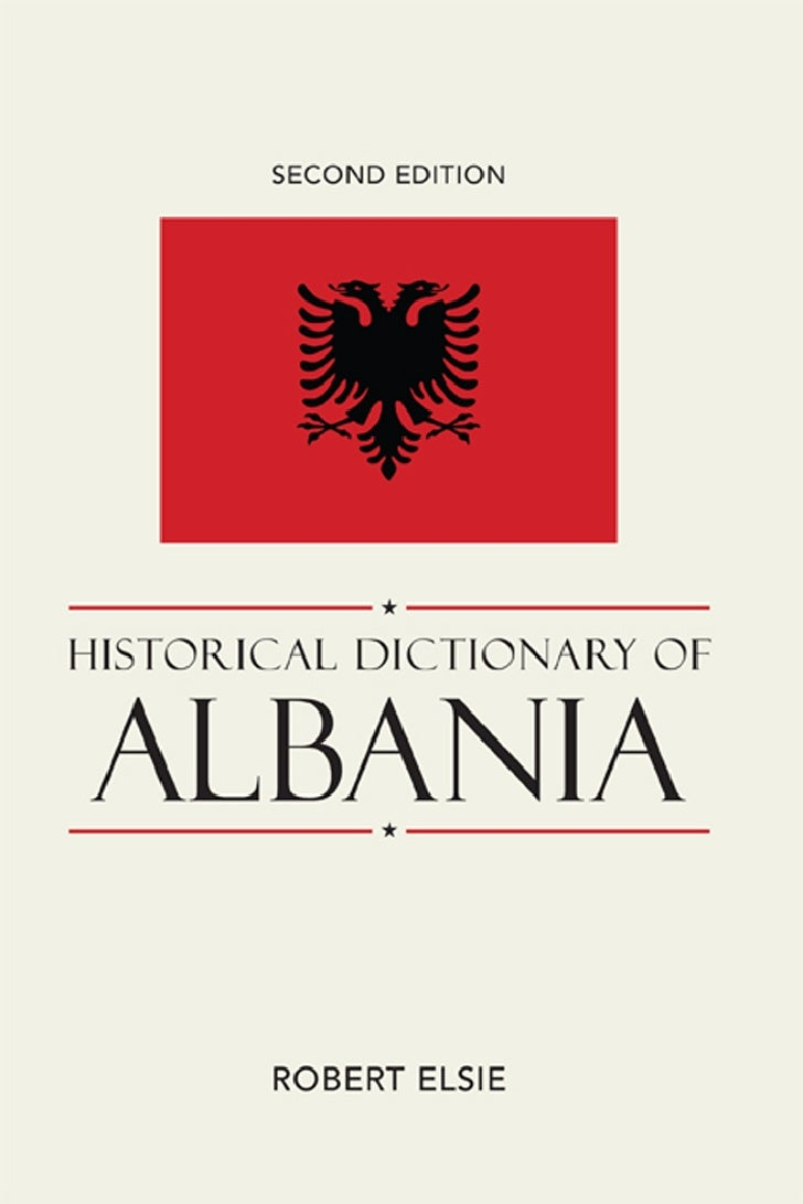 Robert Elise - Historical Dictionary of Albania 2-nd edition.pdf