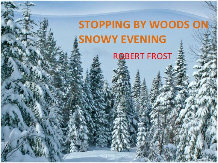 STOPPING BY WOODS ON SNOWY EVENING ROBERT FROST