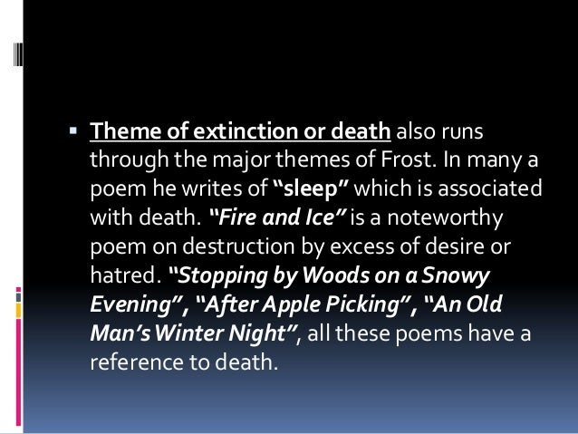 human desire for escape in robert frosts poem stopping by woods on a snowy evening Winning the pulitzer prize four times, robert frost (1874-19630) was indeed one of prominent american poets in 20th century like many of frost's poem characteristics, stopping by woods on a snowy evening includes a lot of attention to nature details and relationship between nature and human along with their problematics.