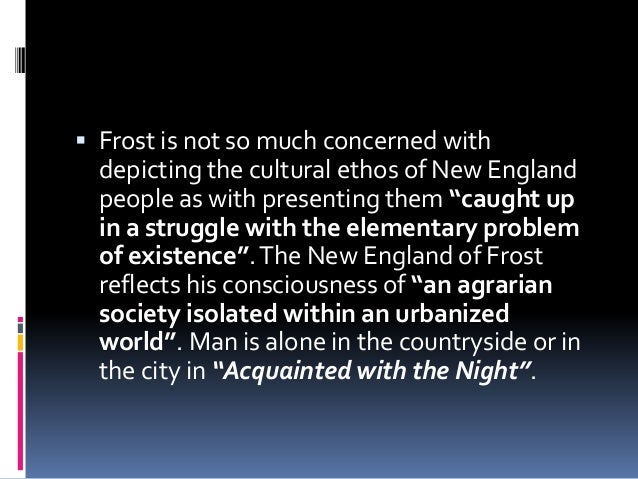 robert frosts Frost returned to the united states in 1915, and by the 1920's, he was the most celebrated poet in north america, and was granted four pulitzer prizes robert frost lived and taught for many years in massachusetts and vermont, and died on january 29, 1963 in boston.
