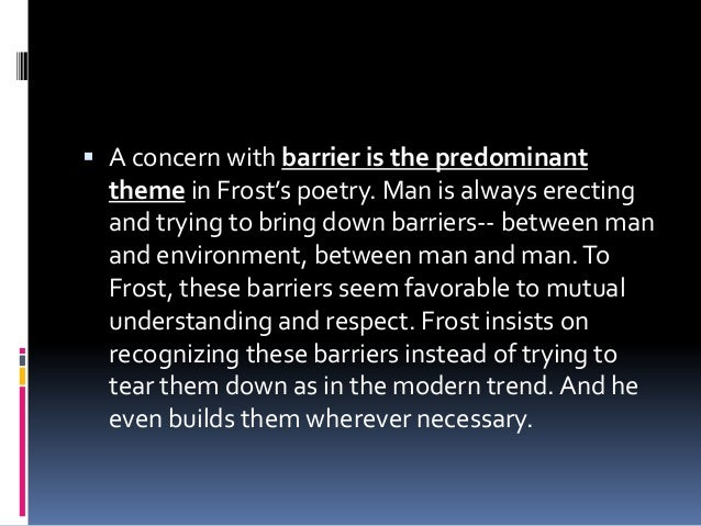 robert frost poetry emotional barriers Description and explanation of the major themes of frost's early poems frost's early poems robert frost efficacy of poetry as a tool of emotional.