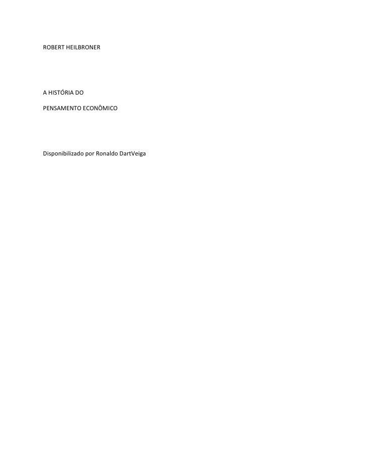ROBERT HEILBRONERA HISTÓRIA DOPENSAMENTO ECONÔMICODisponibilizado por Ronaldo DartVeiga