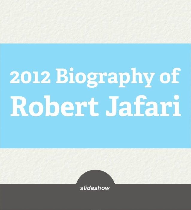 2012 Biography ofRobert Jafari       slideshow