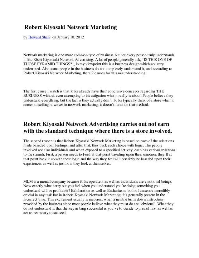 Robert Kiyosaki Network Marketingby Howard Shen   on January 10, 2012Network marketing is one more common type of business...