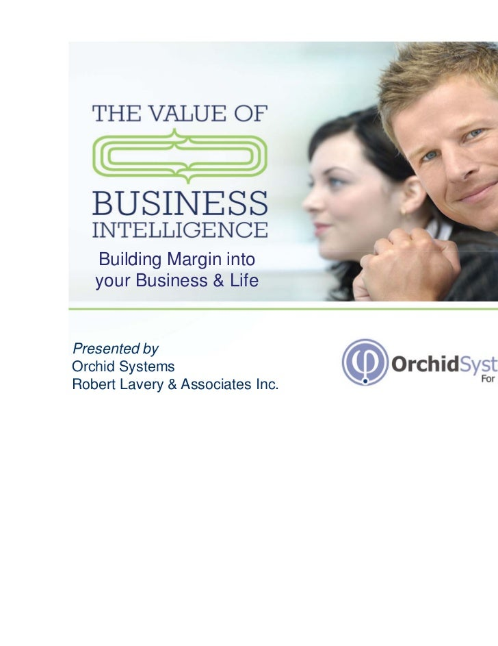 Building Margin into   your Business & LifePresented byOrchid SystemsRobert Lavery & Associates Inc.