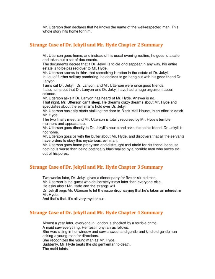 a summary and analysis of the story of dr jekyll and mr hyde Immediately download the dr jekyll and mr hyde summary, chapter-by-chapter analysis, book notes, essays, quotes, character descriptions, lesson plans, and more.