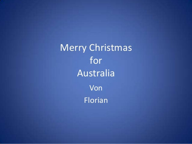 Merry Christmas      for   Australia       Von     Florian