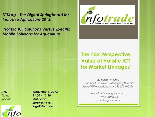 ICT4Ag - The Digital Springboard for Inclusive Agriculture 2013.  Holistic ICT Solutions Versus Specific Mobile Solutions ...