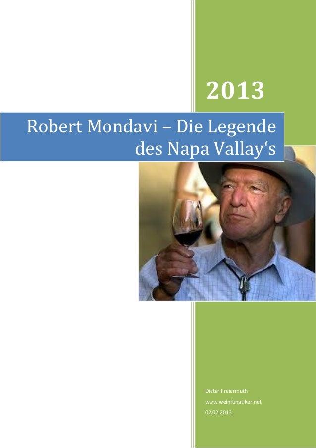 2013Robert Mondavi – Die Legende           des Napa Vallay's                    Dieter Freiermuth                    www.w...