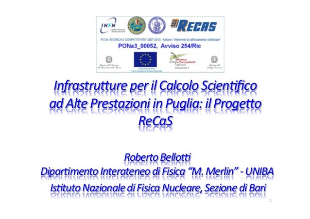 Infrastru)ure  per  il  Calcolo  Scien3fico   ad  Alte  Prestazioni  in  Puglia:  il  Proge)o   ReC...