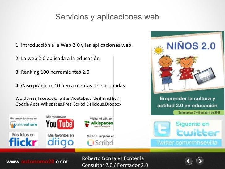 www. autonomo20 .com 1. Introducción a la Web 2.0 y las aplicaciones web. 2. La web 2.0 aplicada a la educación 3. Ranking...