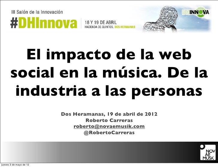 """""""El impacto de la web social en la música. De la industria a las personas"""" con Roberto Carreras en #DHinnova"""